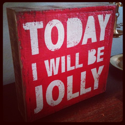 Today I Will Be Jolly